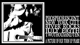 Phosphorescent - A Picture Of Our Torn Up Praise (River Rocks 2010)