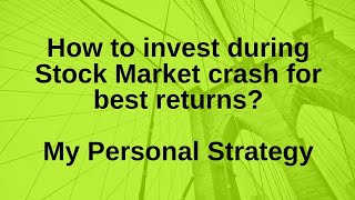 How to invest during market crash for best returns?