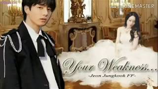 Jeon Jungkook FF - Your Weakness Ch3