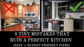 9 SMALL MISTAKES TΗAT RUIN A PERFECT KITCHEN (& HOW TO EASILY FIX THEM!) | COMMON DESIGN MISTAKES
