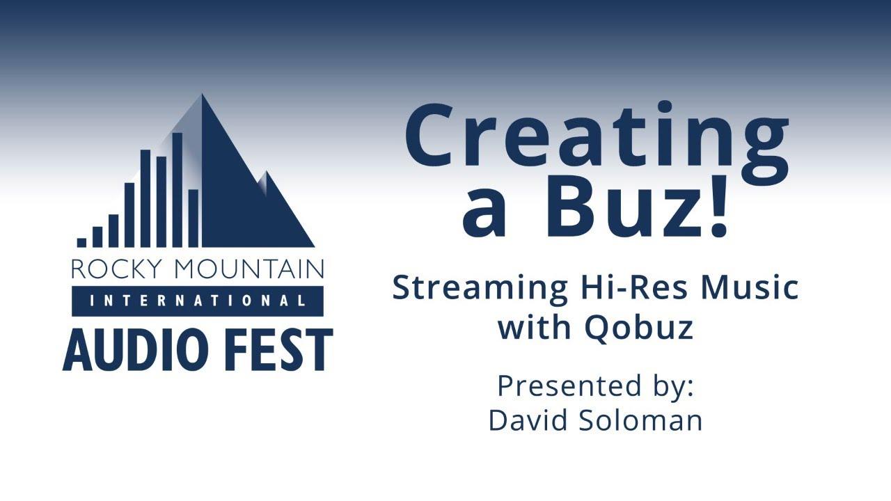 Creating A Buz Streaming Hi-Res Music Via Qobuz -- RMAF 2019