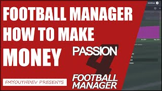 How to Make Money in Football Manager 2015?(Thanks to Football Manager Youth Dev for making this awesome guide! We expect more videos from him soon!!!, 2015-08-02T15:48:04.000Z)