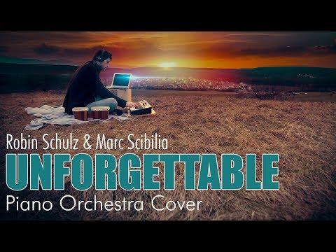 Robin Schulz & Marc Scibilia - Unforgettable (Piano Orchestra Cover)