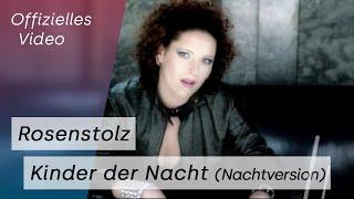 Rosenstolz - Kinder Der Nacht | Nachtversion (Official Video)