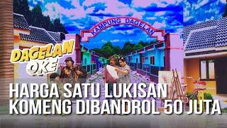 Download lagu DAGELAN OK Harga Satu Lukisan Komeng Dibandrol 50 Juta