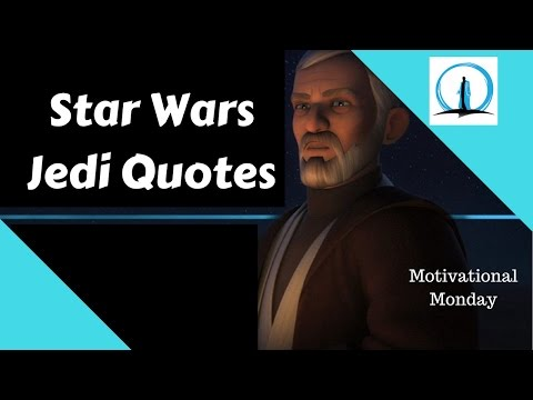 Star Wars Jedi Quotes Motivational Monday Yoda Obi Wan Kenobi Qui Gon Jinn