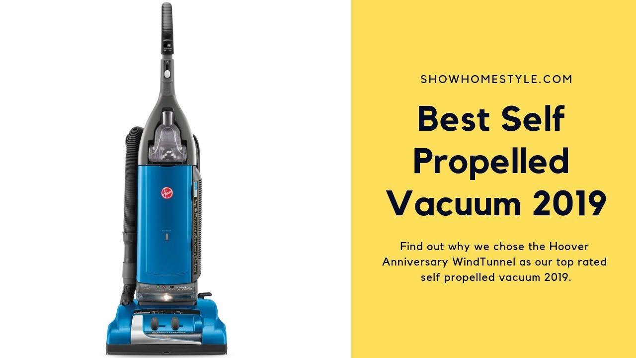 Best Self Propelled Vacuum Cleaner 2019