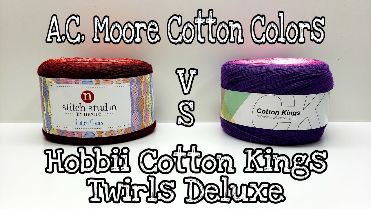 Yarn Review A C  Moore Cotton Colors VS Hobbii Cotton Kings Deluxe | Bag O  Day Crochet