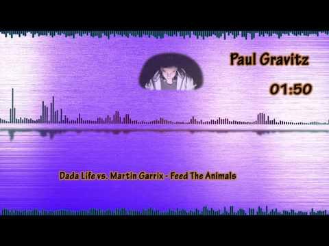 Dada Life vs. Martin Garrix - Feed The Animals (Paul Gravitz Mash Up)