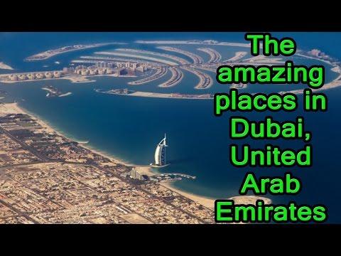 The amazing places in Dubai, United Arab Emirates
