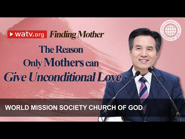 Finding Mother | WMSCOG, World Mission Society Church of God, Christ Ahnsahnghong, God the Mother