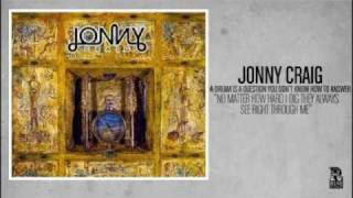 Jonny Craig - No Matter How Hard I Dig They Always See Right Through Me