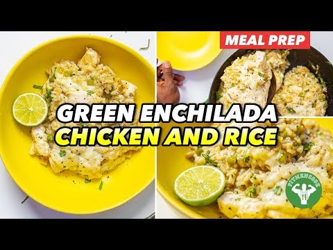 Meal Prep – One Skillet Green Enchilada Chicken and Rice