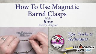 How To Use Magnetic Barrel Clasps