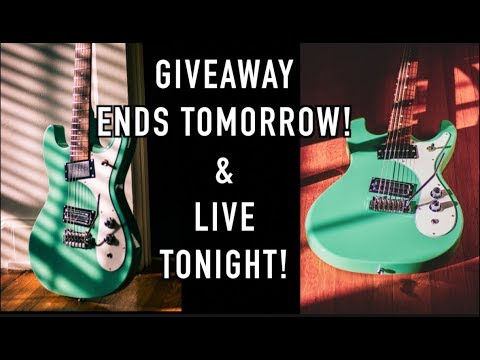 Guitar Giveaway Ends Tomorrow & Live Show Tonight! 8pm EST