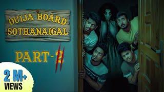 Ouija Board Sothanaigal | Part 2 | Ghost Lockdown [Eng Subtitles]