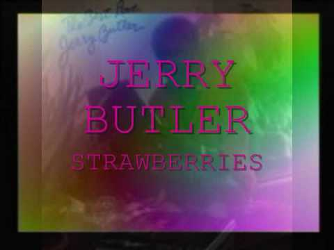 Jerry Butler-Strawberries
