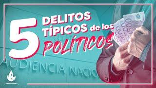 5 delitos típicos de los políticos