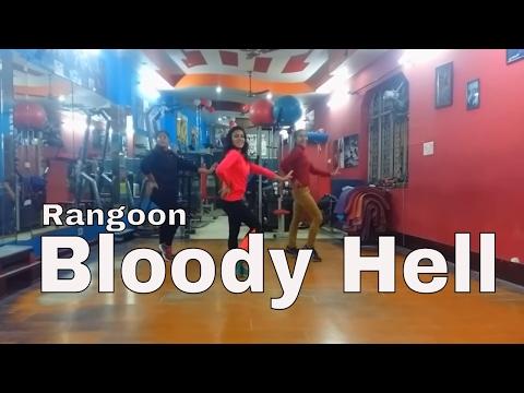 Bloody Hell Video Song | Rangoon | Desire Dance & Fitness Academy