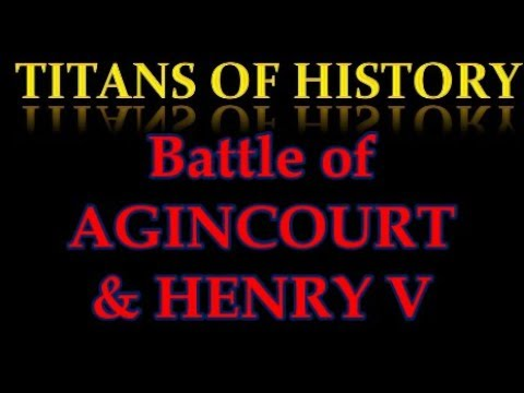 Battle Of AGINCOURT 1415 | King HENRY V | Hundred Years' War | St. Crispin's Day Shakespeare