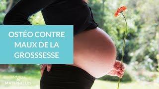 Ostéo contre maux de la grossesse - La Maison des maternelles #LMDM