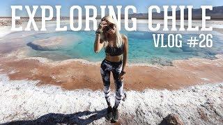 Exploring CHILE - VLOG #26
