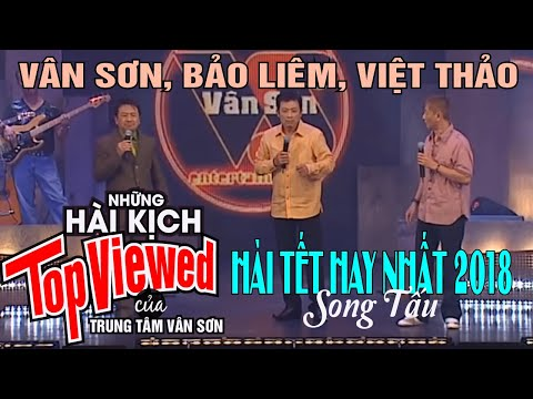 Hài Tết Hay Nhất 2018 | Song Tấu Vân Sơn, Bảo Liêm, Việt Thảo | Hài Kịch Tuyển Chọn Hay Nhất thumbnail