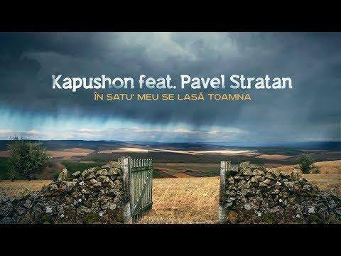 Kapushon feat. Pavel Stratan - În satu' meu se lasă toamna [Official Video]