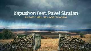 Kapushon feat. Pavel Stratan - In satu&#39 meu se lasa toamna [Official Video]