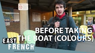 Easy French short episode 3 - Before taking the boat (colours)