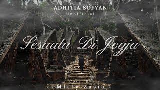 VIDEO CINEMATIC JOGJA    Sesuatu Di Jogja - Adhitia Sofyan (Cover by Mitty Zasia) Unofficial