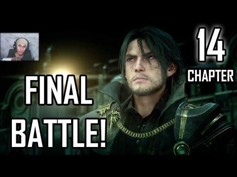 FINAL BATTLE! - Final Fantasy XV Playthrough | CHAPTER 14