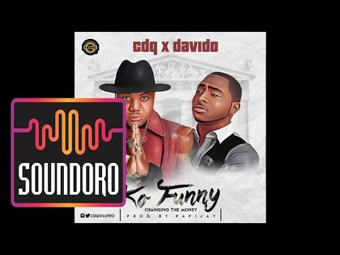 CDQ Ft Davido - Ko Funny