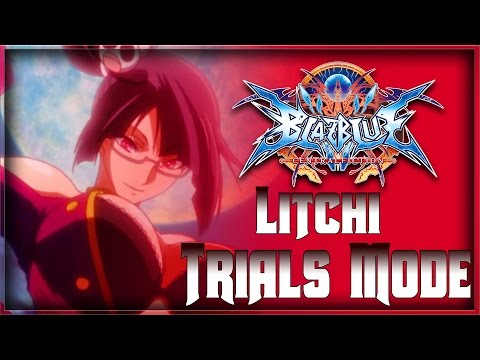 Litchi Faye Ling Trials Mode | Blazblue Central Fiction