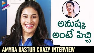 Amyra Dastur Reveals Secret Crush on Anushka | Amyra Dastur Crazy Interview | Telugu FilmNagar
