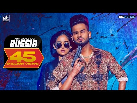 Russia : Nav Sandhu (Official Video) Latest Punjabi Songs |