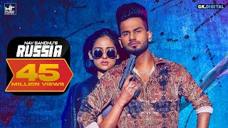 RUSSIA ( FULL VIDEO ) NAV SANDHU | MUSIC FACTORY | LATEST PUNJABI SONGS 2019