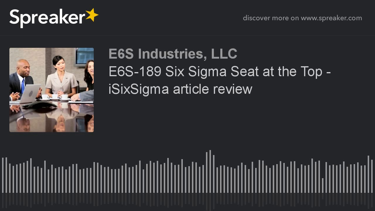 E6s 189 six sigma seat at the top isixsigma article review made e6s 189 six sigma seat at the top isixsigma article review made with spreaker xflitez Images