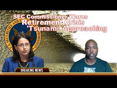 SEC Commissioner Warns Retirement Crisis 'Tsunami' Approaching