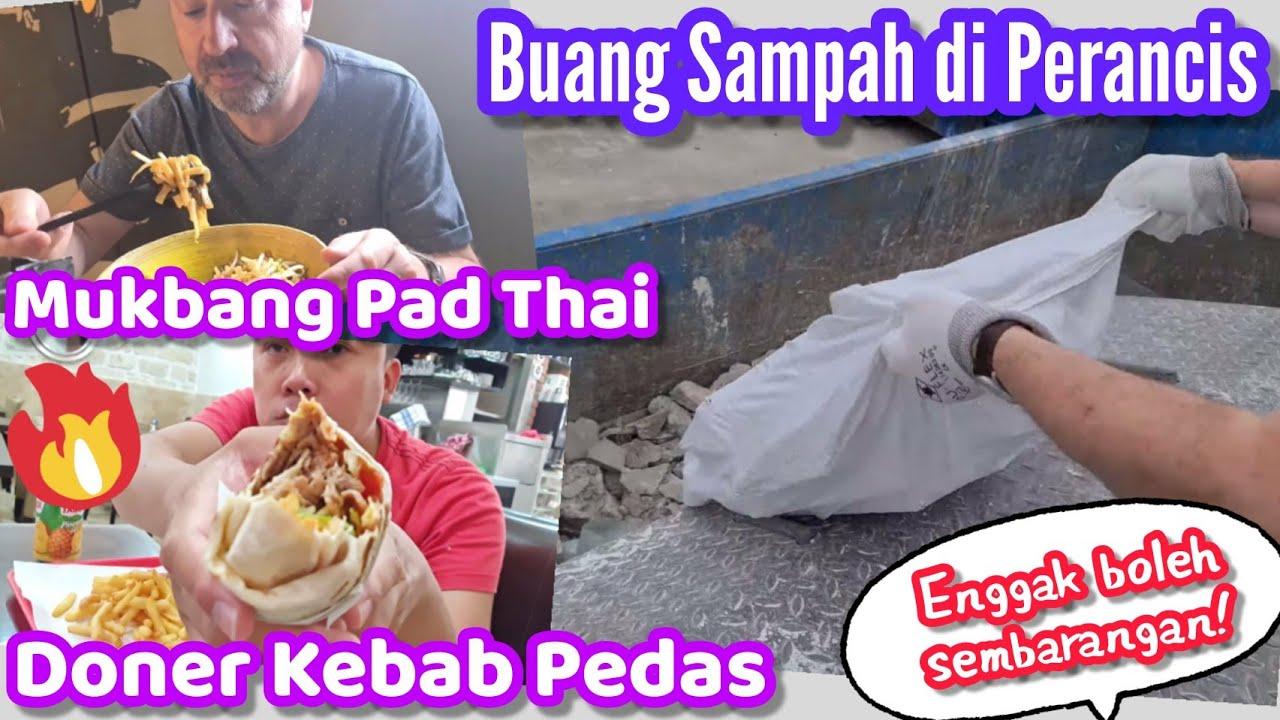 SUASANA BUANG SAMPAH KHUSUS DI PERANCIS - MUKBANG PAD THAI AYAM & DONER KEBAB