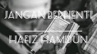 Gambar cover (OST - SETELAH CINTA ITU PERGI TV3) JANGAN BERHENTI - HAFIZ HAMIDUN