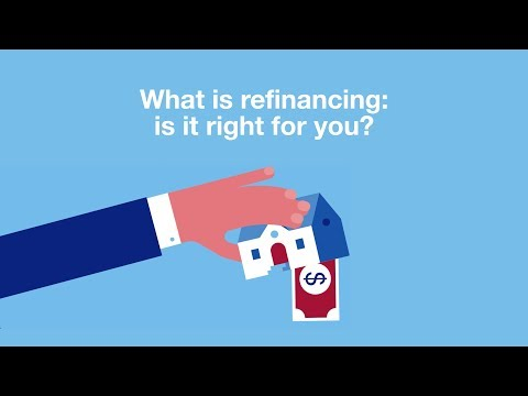 Mortgage Basics: What is refinancing? And is it right for you?