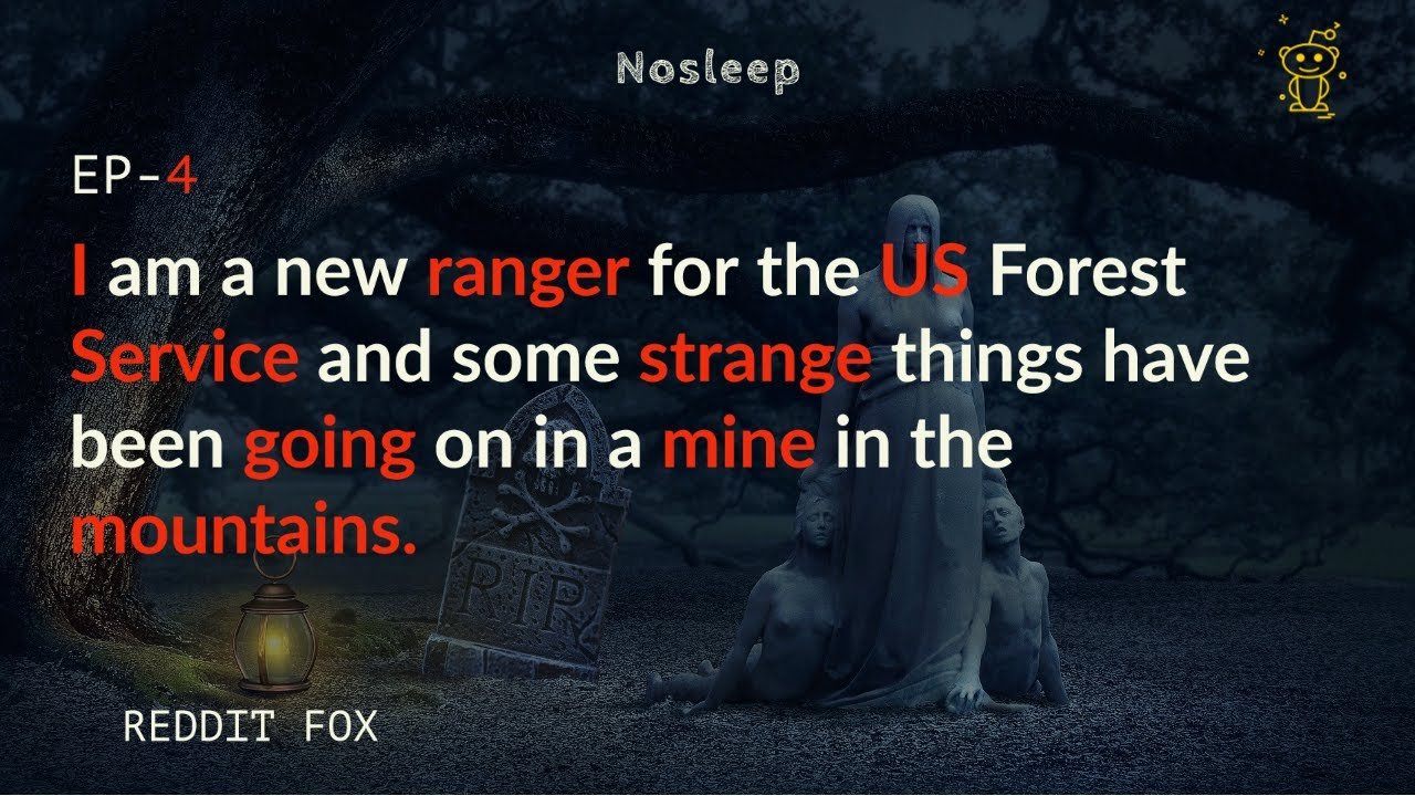 I am a new ranger for the US Forest Service and some strange things have been going on in a mine EP4