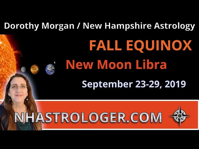 Fall Equinox and New Moon in Libra September 23 – 29 NH Astrology
