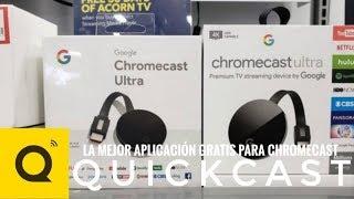 La Mejor Aplicación Gratis para tu Chromecast - Quickcast