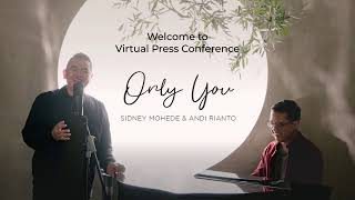 Download Virtual Press Conference - ONLY YOU by Sidney Mohede & Andi Rianto