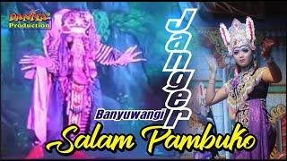 SALAM PAMBUKO JANGER BANYUWANGI By Daniya Shooting Siliragung