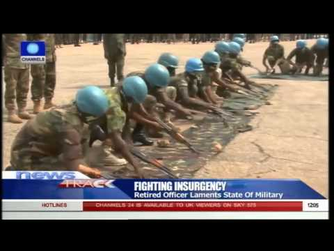Retired Army Officer Laments State Of Nigerian Military 31/07/15