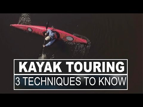 Kayak Touring | Top 3 Techniques