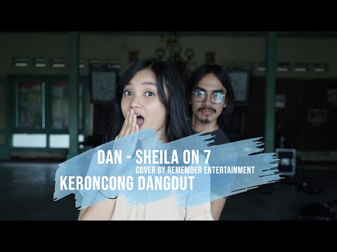 Keroncong Dangdut Dan Sheila On 7 Cover By Remember Entertainment